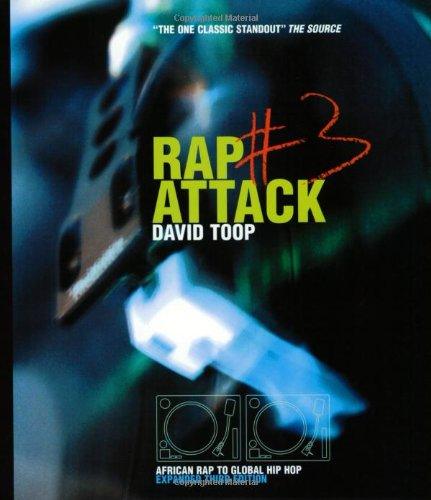 http://www.amazon.com/Rap-Attack-No-African-Global/dp/1852426276/ref=sr_1_4?ie=UTF8&qid=1395170398&sr=8-4&keywords=david+toop