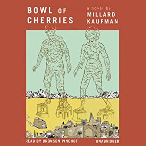 Bowl of Cherries: A Novel | [Millard Kaufman]