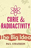 CURIE AND RADIOACTIVITY (BIG IDEA S.) (009923842X) by PAUL STRATHERN