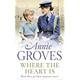 Where the Heart Isby Annie Groves