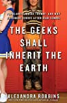 The Geeks Shall Inherit the Earth: Po...