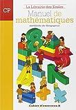 Manuel de mathématiques CP : Cahier d'exercices B