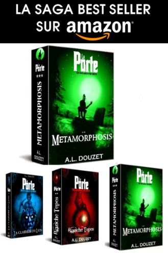 ANTHONY LUC DOUZET - LA PORTE -3 - Metamorphosis (Saga LA PORTE) (French Edition)