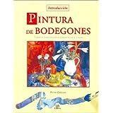 Pintura de Bodegones: Temas, Composición, Fondo, Luz y Color (Técnicas Artísticas)