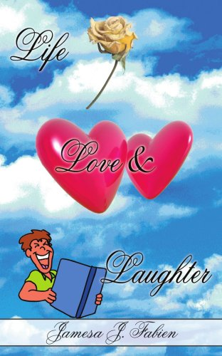 Life Love & Laughter: Stories & Poems to Make You Laugh