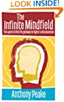 Infinite Mindfield: A Quest to Find t...