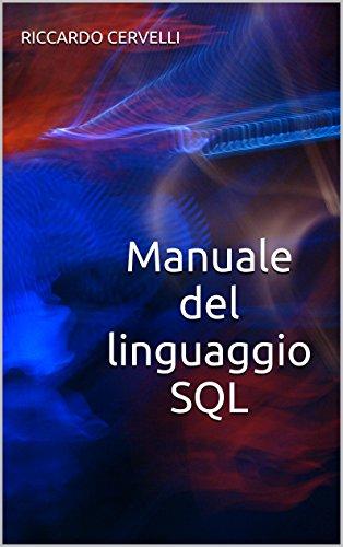 Manuale del linguaggio SQL Guida alla sintassi del linguaggio SQL con riferimento ai sistemi Oracle MySQL Mari PDF