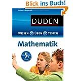 Duden - Einfach klasse: Mathematik 5. Klasse: Ideal zur Vorbereitung auf Klassenarbeiten. Für Gymnasium und Gesamtschule...