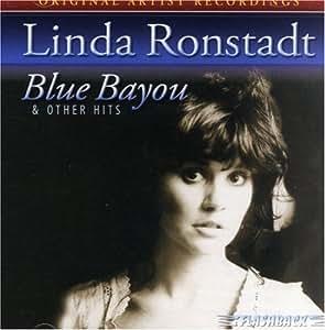 Linda Ronstadt - Blue Bayou & Other Hits - Amazon.com Music