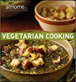 img - for Vegetarian Cooking at Home with the Culinary Institute of America (At Home with the Culinary Institute of America) (Hardback) - Common book / textbook / text book