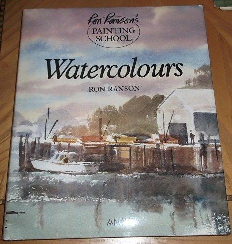 Watercolours (Ron Ranson's Painting School)