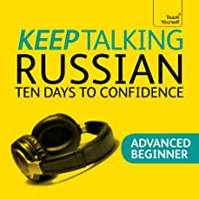 Keep Talking Russian: Ten Days to Confidence Speech by Rachel Farmer Narrated by  Teach Yourself Languages