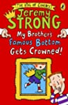 My Brother's Famous Bottom Gets Crowned!