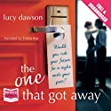 The One That Got Away Audiobook by Lucy Dawson Narrated by Emma Kay