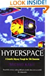 Hyperspace : A Scientific Odyssey Thr...
