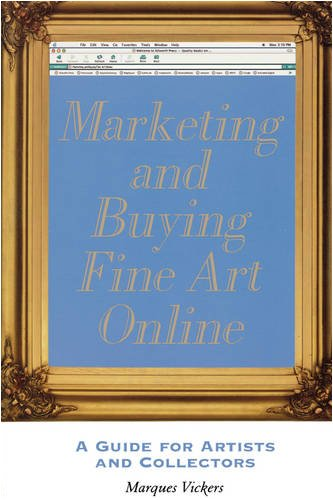Marketing and Buying Fine Art Online: A Guide for Artists and Collectors