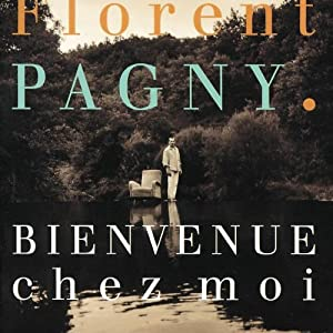 Bienvenue Chez Moi by Florent Pagny