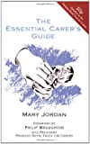 The Essential Carer's Guide Mary Jordan