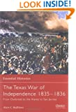 The Texas War of Independence 1835-1836: From Outbreak to the Alamo to San Jacinto (Essential Histories)