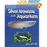 Keeping the Silver Arowana in the Aquarium