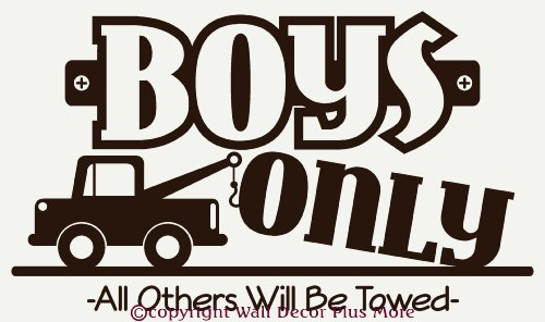 Wall Décor Plus More WDPM1335 Boys Only All Others Will be Towed Wall Vinyl Sticker Saying Decal, 18-Inch W x 36-Inch H, Chocolate Brown