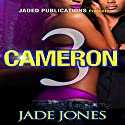 Cameron 3 Audiobook by Jade Jones Narrated by Cee Scott