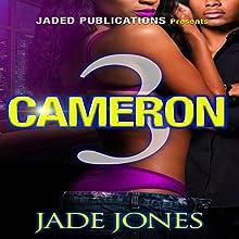 Cameron 3 Audiobook by Jade Jones Narrated by Cee Scott