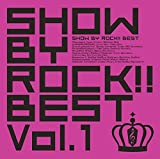SHOW BY ROCK!!BEST Vol.1(DVD付) ランキングお取り寄せ