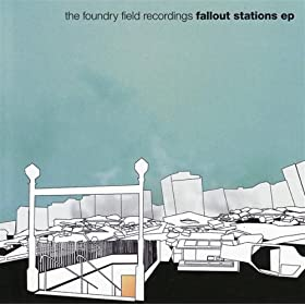 Fallout Stations: The Foundry Field Recordings