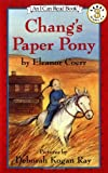 Chang's Paper Pony (I Can Read Book 3) (0064441636) by Coerr, Eleanor