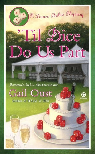 til-dice-do-us-part-bunco-babes-mysteries-paperback-by-gail-oust-2010-04-06