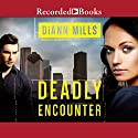 Deadly Encounter: FBI Task Force, Book 1 Audiobook by DiAnn Mills Narrated by Marguerite Gavin