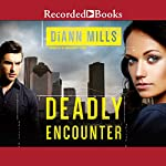 Deadly Encounter: FBI Task Force, Book 1 | DiAnn Mills