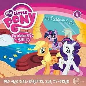 Die Pyjama-Party (My Little Pony 4) Hörspiel
