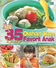 35 Resep Olahan Ikan Favorit Anak (Indonesian Edition): Nursaadah