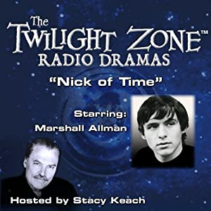 Nick of Time: The Twilight Zone Radio Dramas | [Richard Matheson]