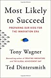img - for Most Likely to Succeed: Preparing Our Kids for the Innovation Era book / textbook / text book