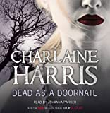 Charlaine Harris Dead As A Doornail (Sookie Stackhouse 5)