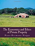 The Economics and Ethics of Private Property (Large Print Edition) (1479127507) by Hoppe, Hans-Hermann