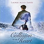 Collision of the Heart | Laurie Alice Eakes