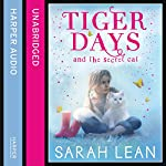 The Secret Cat: Tiger Days, Book 1 | Sarah Lean