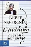 L'Italiano - Lezioni Semiserie (Italian Edition) (8817027448) by Severgnini, Beppe