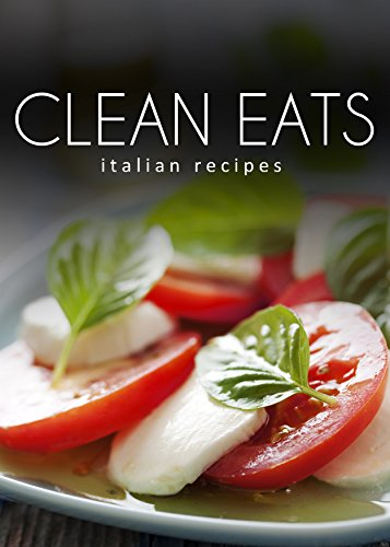 Italian Recipes (Clean Eats)
