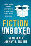Fiction Unboxed: Publishing and Writing a Novel in 30 Days, From Scratch, In Front of the World (The Smarter Artist Book 2) (English Edition)