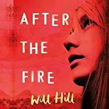 After the Fire: A Zoella Book Club 2017 Novel Audiobook by Will Hill Narrated by To Be Announced