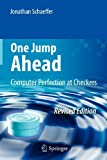 Jonathan Schaeffer One Jump Ahead: Computer Perfection at Checkers