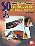 img - for 50 Tunes for Guitar, Volume 1: Traditional, Old Time, Bluegrass and Celtic Solos book / textbook / text book