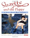 img - for Suzette and the Puppy: A Story About Mary Cassatt (Young readers) book / textbook / text book