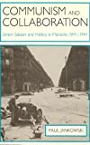 img - for Communism and Collaboration: Simon Sabiani and Politics in Marseille, 1919-1944 by Jankowski Paul (1989-09-10) Hardcover book / textbook / text book