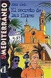 El secreto de las flores: Spanische Lektüre für das 1. Lernjahr (El Mediterráneo)
